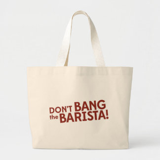 Don't Bang the Barista! - Literary merchandise Large Tote Bag