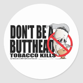 Don't Be A Butthead Classic Round Sticker