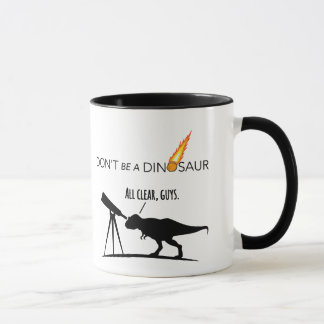 Don't Be a Dinosaur Mug