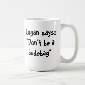 Don't be a dudebag mug! coffee mug