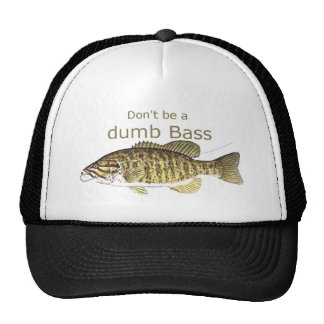 Don't be a Dumb Bass Funny Fishing Quote Cap