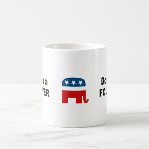 Don't be a follower coffee mug