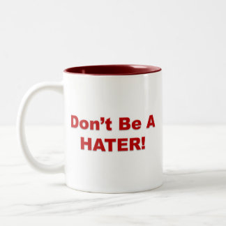 Don't Be A Hater! Two-Tone Coffee Mug