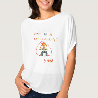 Don't Be a Patriarchy T-Shirt