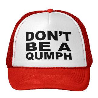 Don't Be a Qumph Cap