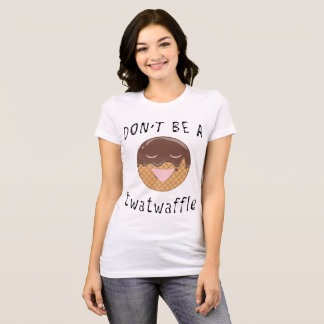 don't be a twatwaffle t-shirt tumblr funny