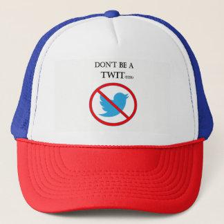 Don't be a TWIT(ter) trucker hat