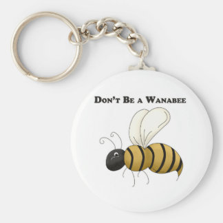 Don't Be a Wanabee Keychain