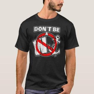 Don't Be a Wanker T-Shirt