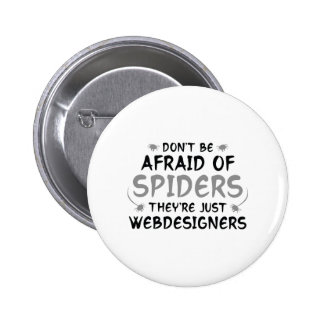 Don't Be Afraid Of Spiders 6 Cm Round Badge