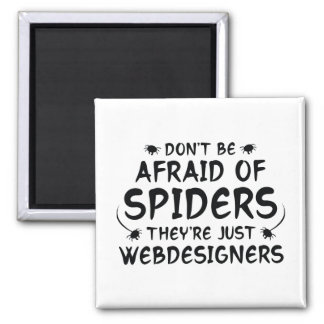 Don't Be Afraid Of Spiders Magnet