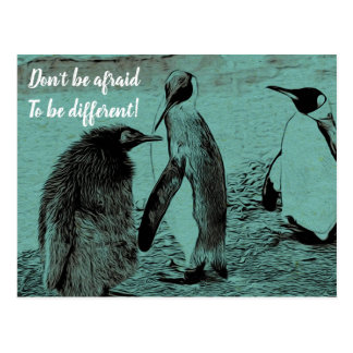 Don't be afraid to be different! postcard