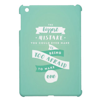 Don't be Afraid to Make Mistakes iPad Mini Case