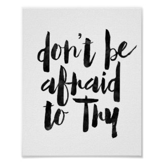 Don't Be Afraid To Try Poster