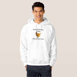 Don't be Chicken Trump Funny Protest Men's Hoodie
