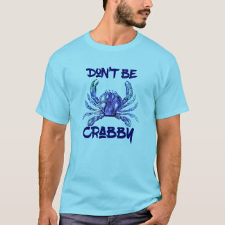 Don't Be Crabby Men's T-Shirt