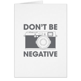 Don't Be Negative Card