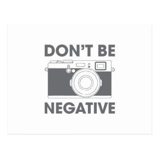Don't Be Negative Postcard