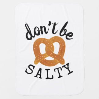 Don't Be Salty Funny Pretzel Pun Baby Blanket