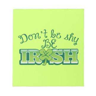 Don't be SHY be IRISH! Notepads
