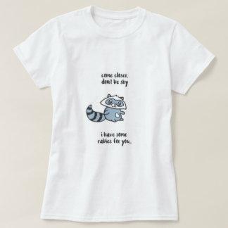 Don't Be Shy Raccoon T-Shirt