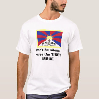 Don't be silent - raise the TIBET ISSUE2 T-Shirt