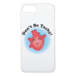 Don't Be Tachy Nurse Phone Case