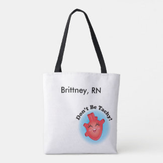 Don't Be Tachy Nurse Purse Tote Bag