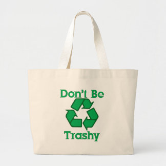 Don't Be Trashy Recycle Earth Canvas Tote