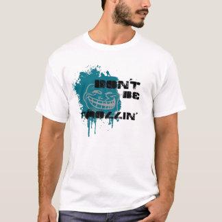 Don't Be Trollin' T-Shirt