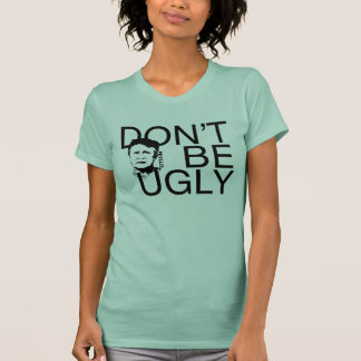 """DON'T BE UGLY"" Phyllis branded women's T-Shirt"