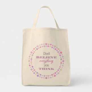 Don't Believe Everything You Think Tote Bag