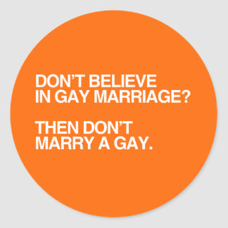 DON'T BELIEVE IN GAY MARRIAGE DON'T MARRY -.png Stickers