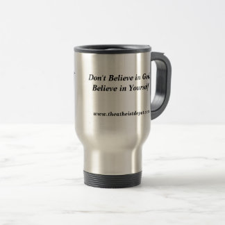 Don't Believe In God Travel Mug