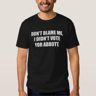 DON'T BLAME ME, I DIDN'T VOTE ABBOTT SHIRT