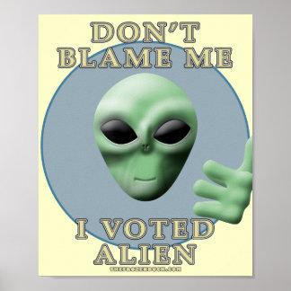 Don't Blame Me, I Voted Alien Print