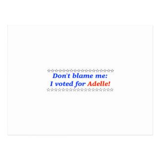 Don't blame me: I voted for Adelle Postcard