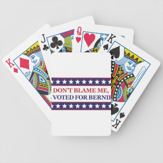 Don't blame me I voted for Bernie Poker Deck