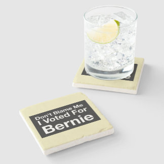 Don't blame me I voted for Bernie Stone Coaster