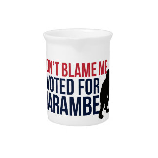 Don't blame me. I voted for Harambe Pitcher
