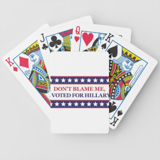 Don't blame me I voted for Hillary Clinton Poker Deck