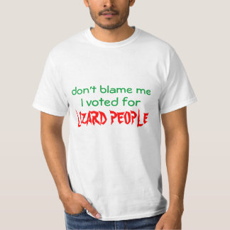 don't blame me, I voted for LIZARD PEOPLE T-Shirt