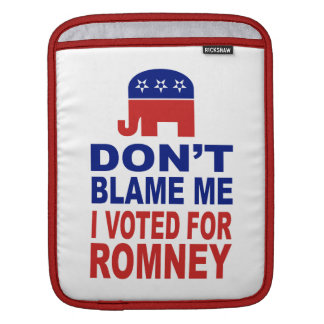 Don't Blame Me I Voted For Romney iPad Sleeves