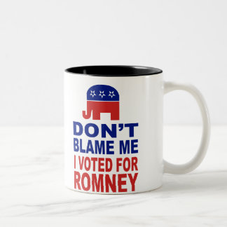 Don't Blame Me I Voted For Romney Coffee Mug