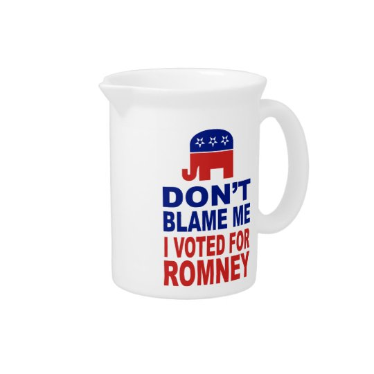 Don't Blame Me I Voted For Romney Pitcher