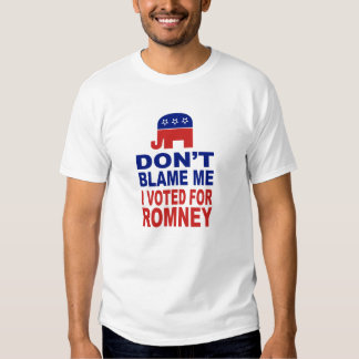 Don't Blame Me I Voted For Romney Tshirts
