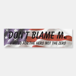 Don't blame me, I voted for the he... - Customized Bumper Sticker