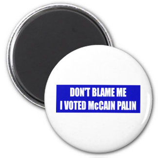 Don't Blame Me I Voted McCain 6 Cm Round Magnet