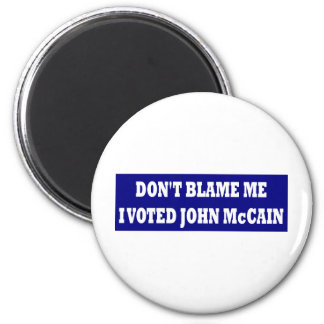 Don't Blame Me I Voted McCain Refrigerator Magnet