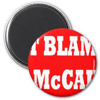 Don't Blame Me I Voted McCain Fridge Magnets